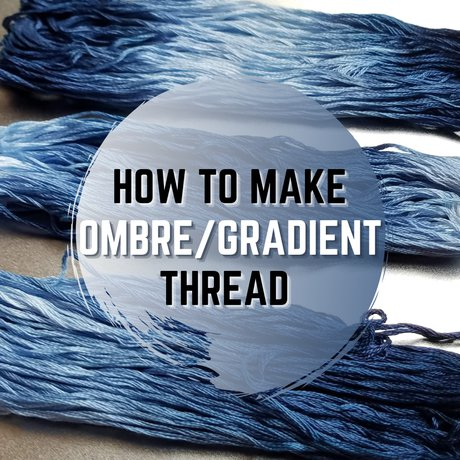 How to Make Ombre / Gradient Thread - How to Make Ombre / Gradient Thread
